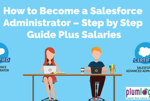 How to Become a Salesforce Administrator – Step by Step Guide Plus Salaries
